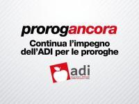 #ProrogaAncora: continua l'impegno dell'ADI per le proroghe